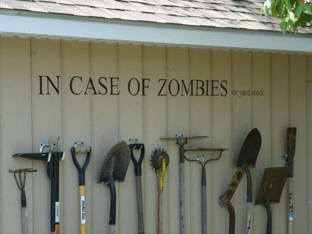 Keep tools handy in case of zombie apocalypse.