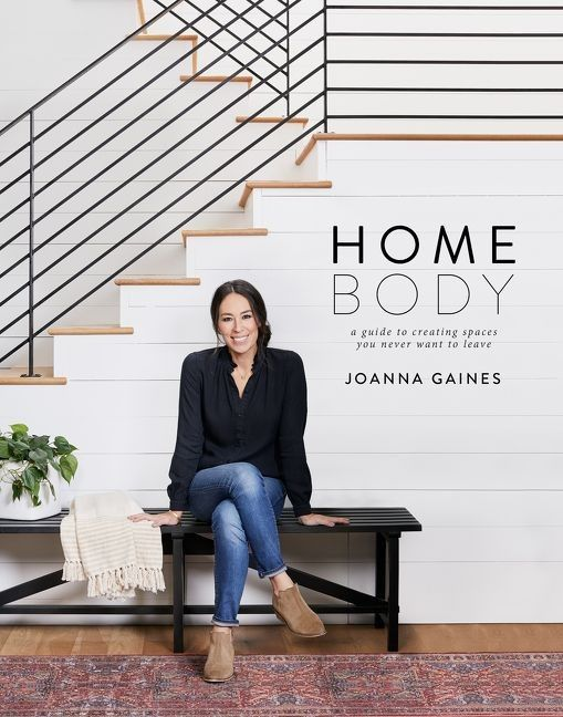 "Joanna Gaines' new book, ""Homebody"""