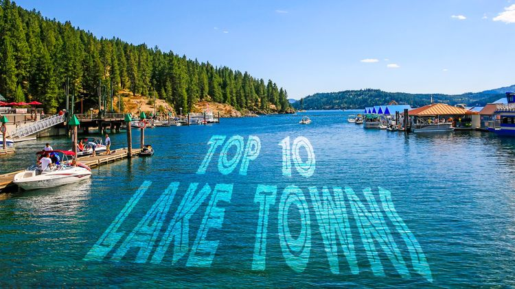 Top 10 Lake Towns, 2018: Waterfront Retreats at Affordable Prices