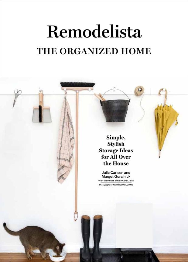 """""""Remodelista: The Organized Home"""" is a compendium for the ultimate tidy home."""