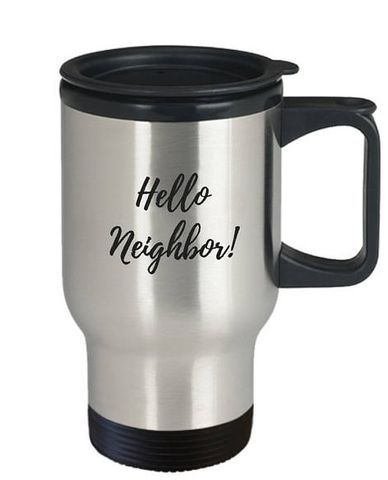 new neighbor travel mug